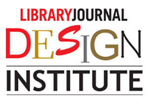 The Evolving Library: Library Journal's Design Institute San Diego
