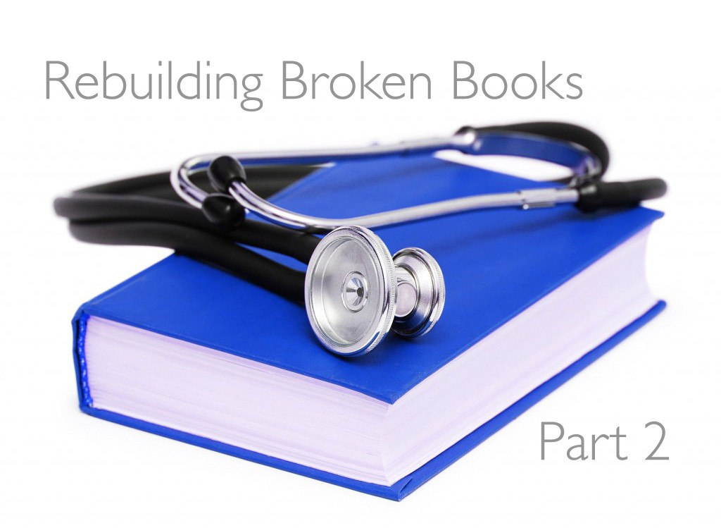The Book Doctor Is In: Rebuilding Broken Books (Part 2)