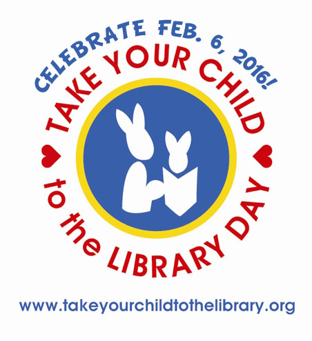 Make Your Library a Part of the Take Your Child to the Library Day™ Initiative!