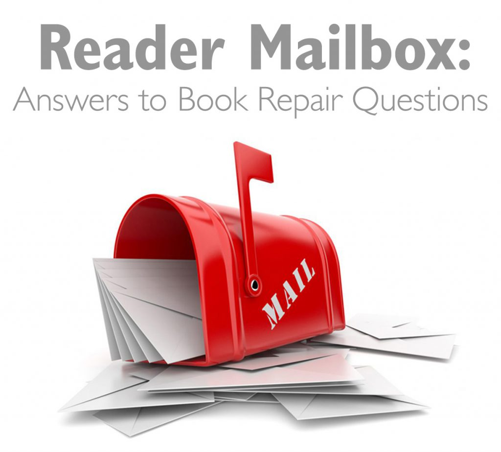 Reader Mailbox: Answers to 9 Book Repair Questions