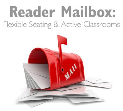 Reader Mailbox: Flexible Seating and Active Classrooms