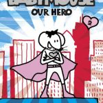 Babymouse Our Hero by Jennifer L. Holm and Matthew Holm