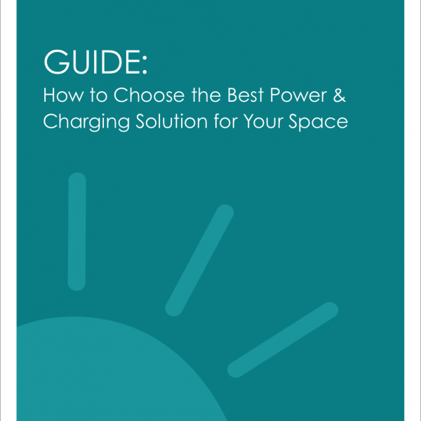 Guide: How to Choose the Best Power & Charging Solution for Your Space