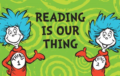 Reading Is Our Thing! Dr. Seuss Reading Program Activity Guide