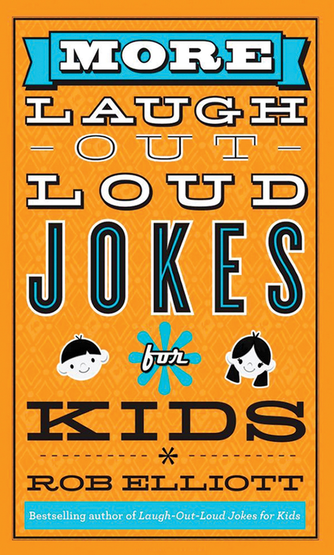 More Laugh Out Loud Jokes for Kids by Rob Elliott