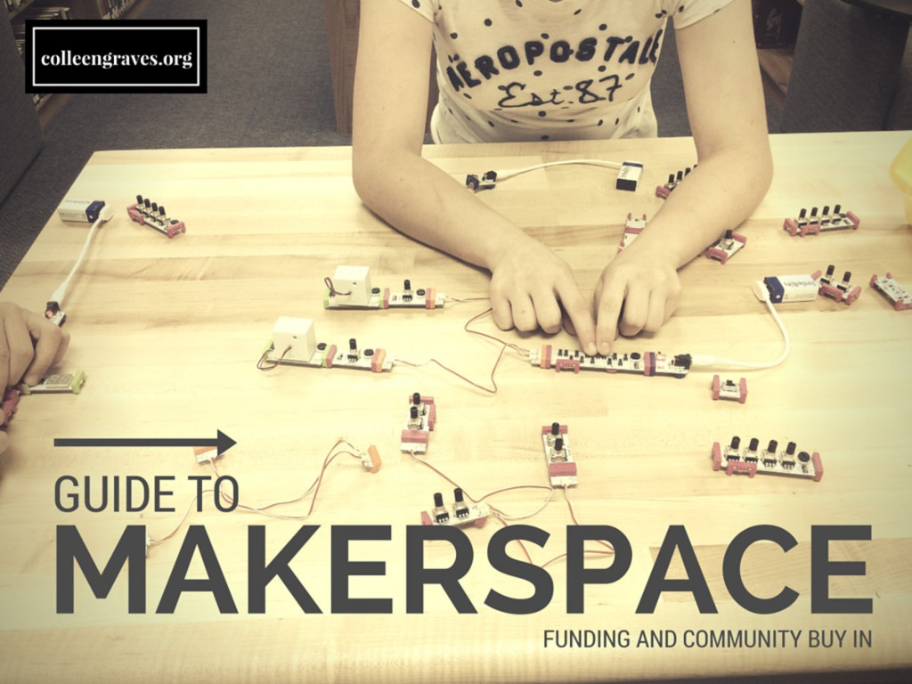 Getting Buy-­in for Your Makerspace