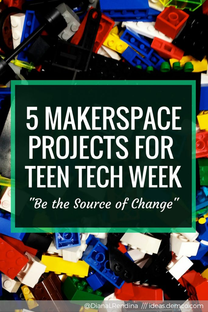 5 Makerspace Projects for Teen Tech Week: Be the Source of Change