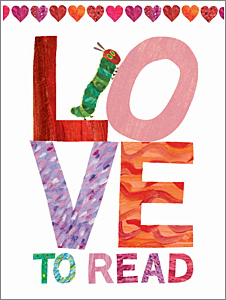 Eric Carle LOVE TO READ Poster